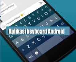 Aplikasi Keyboard Hp Android Terbaik
