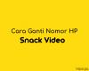 cara-mengganti-nomor-hp-di-snack-video-anti-gagal